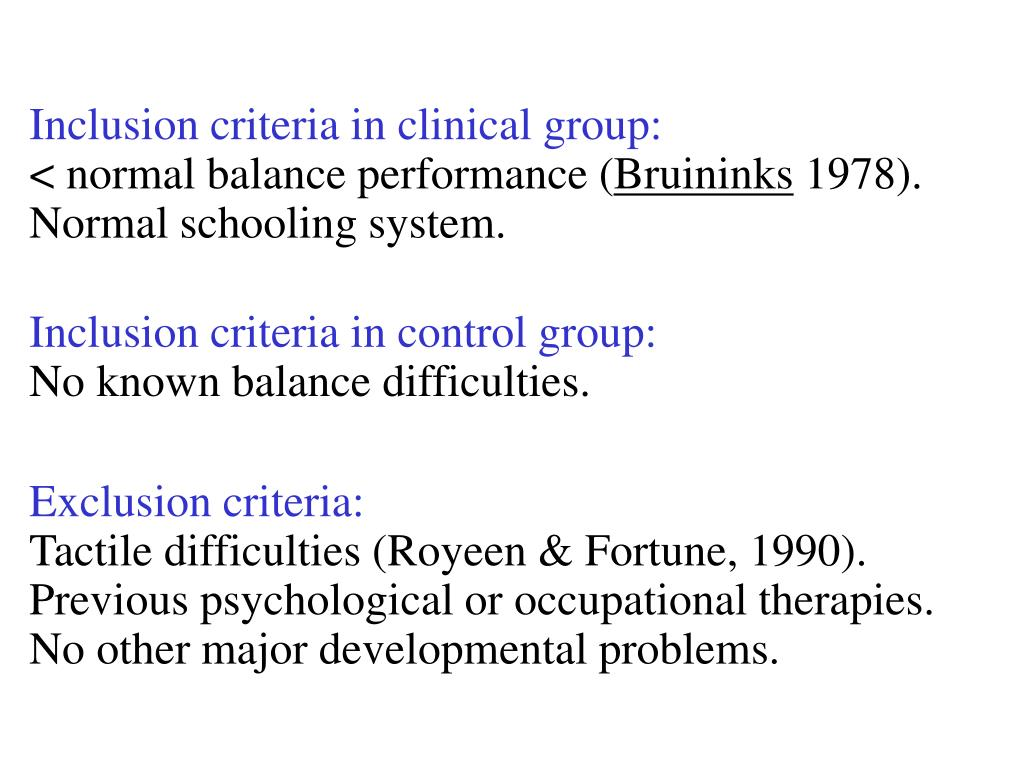 Inclusion criteria in clinical group: