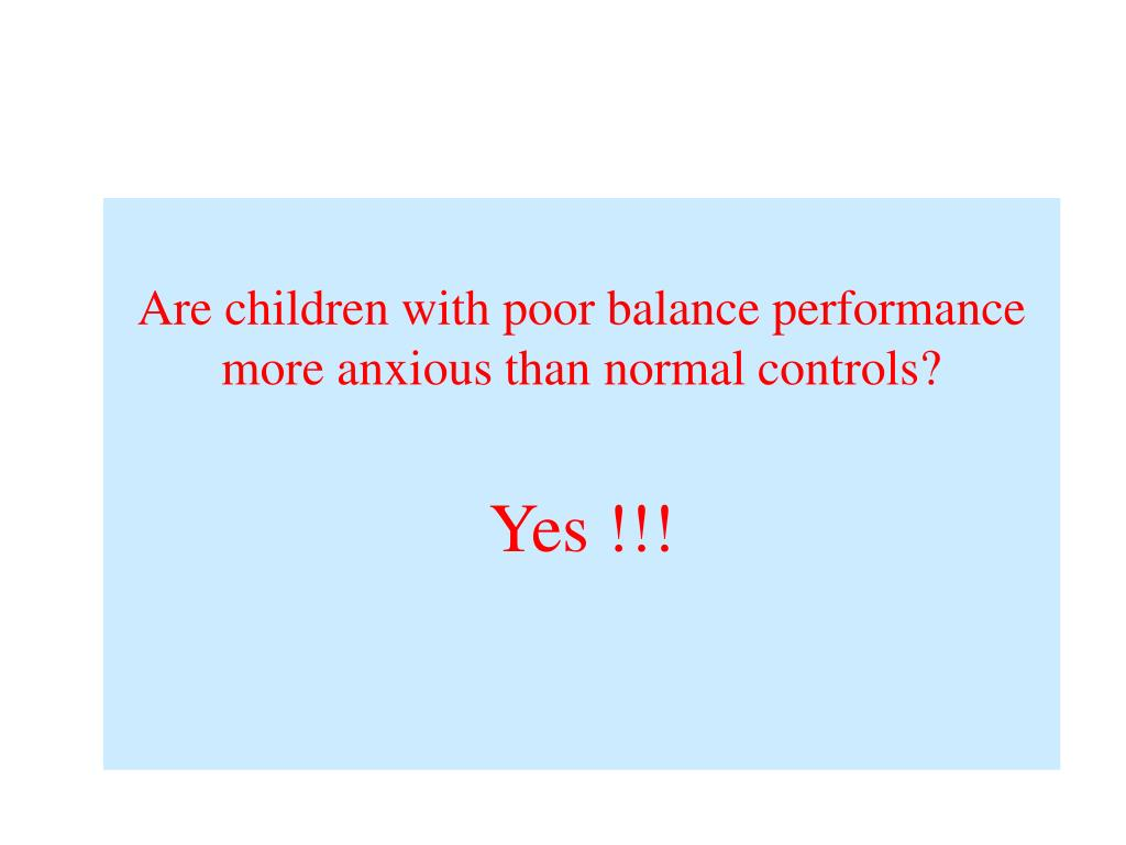 Are children with poor balance performance more anxious than normal controls?
