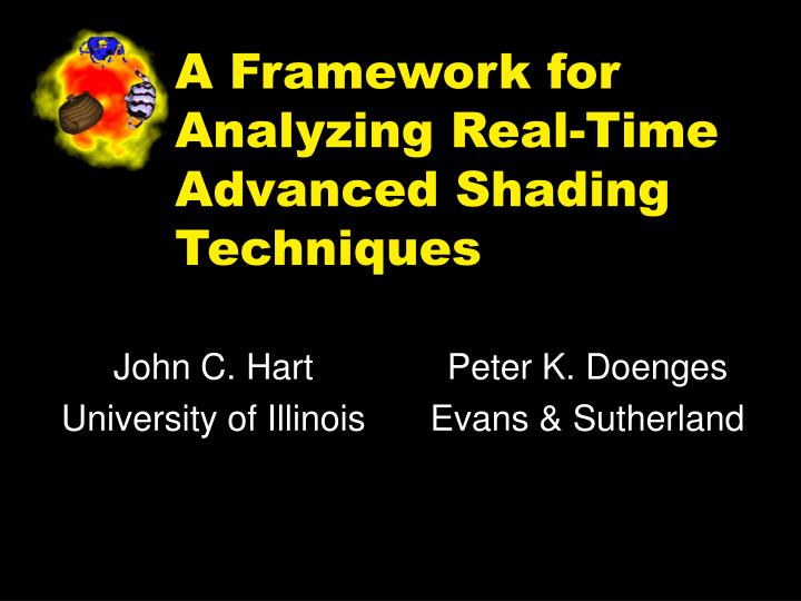A framework for analyzing real time advanced shading techniques