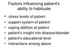 factors influencing patient s ability to habituate