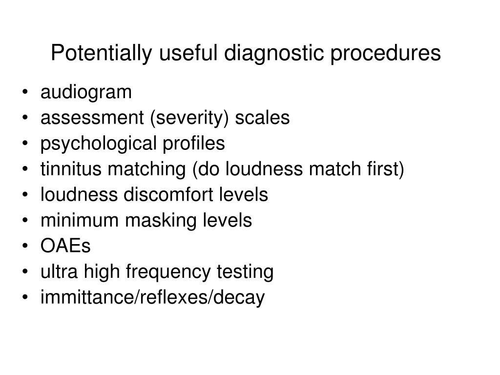 Potentially useful diagnostic procedures
