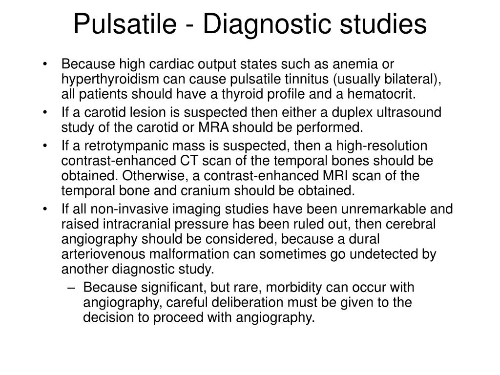 Pulsatile - Diagnostic studies