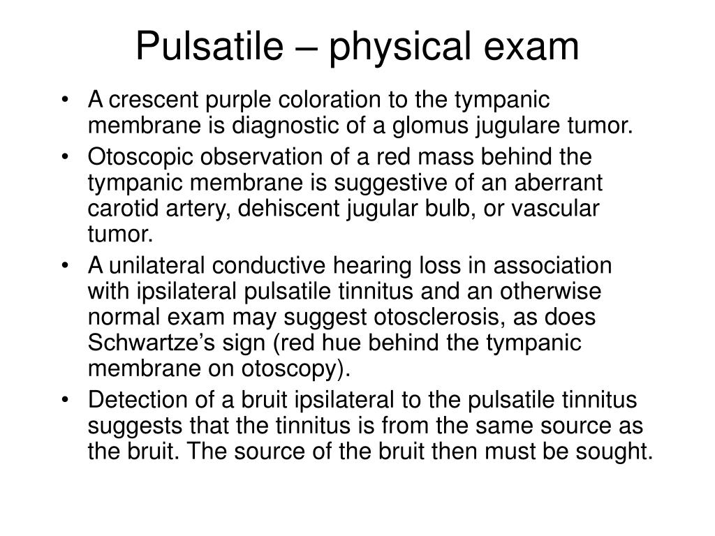 Pulsatile – physical exam