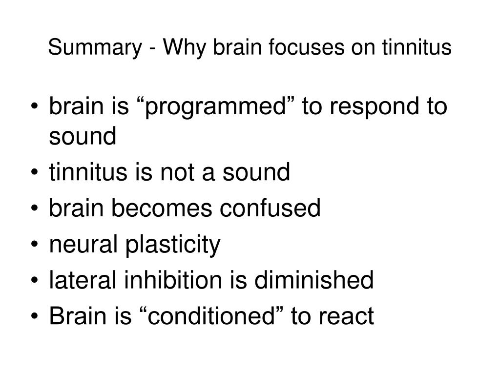 Summary - Why brain focuses on tinnitus