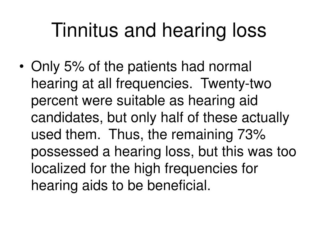 Tinnitus and hearing loss