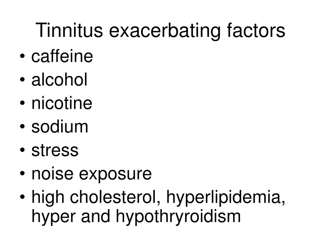 Tinnitus exacerbating factors