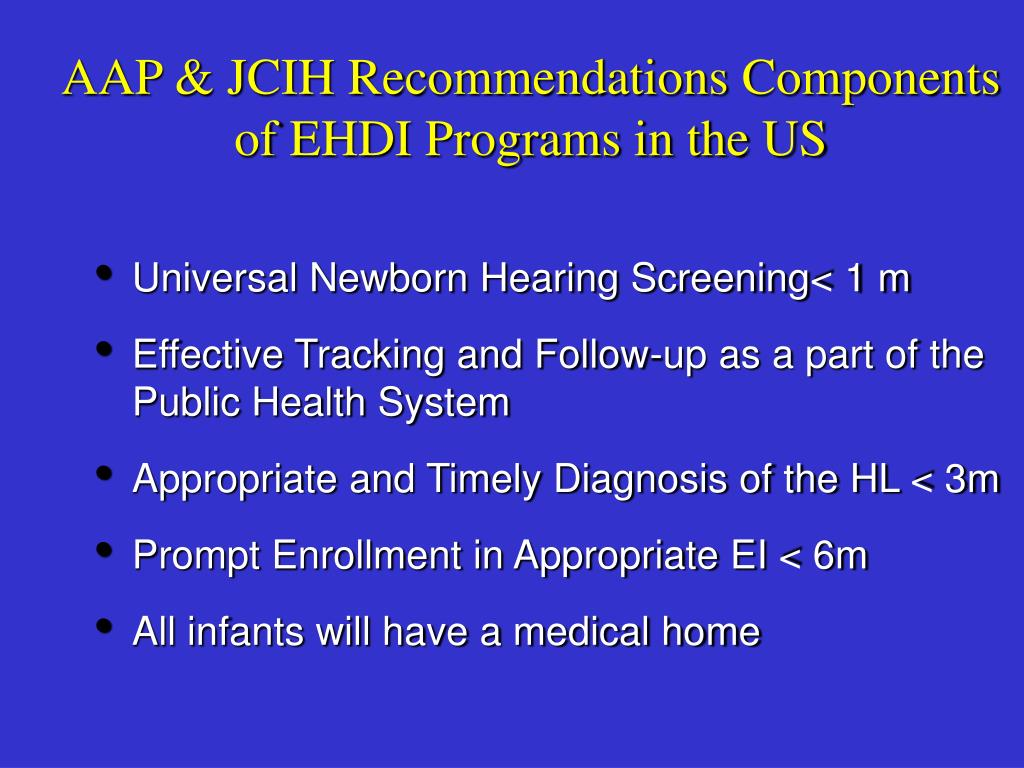 AAP & JCIH Recommendations Components of EHDI Programs in the US