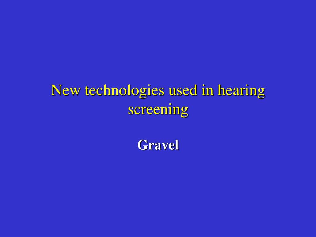New technologies used in hearing screening