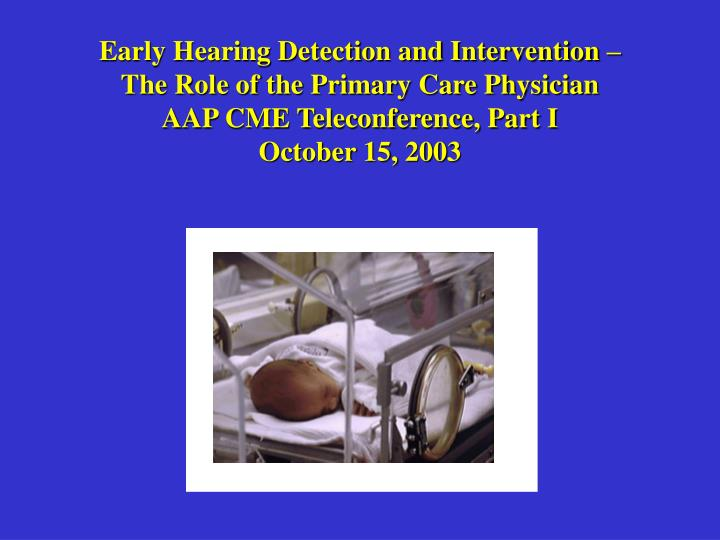 Early Hearing Detection and Intervention –