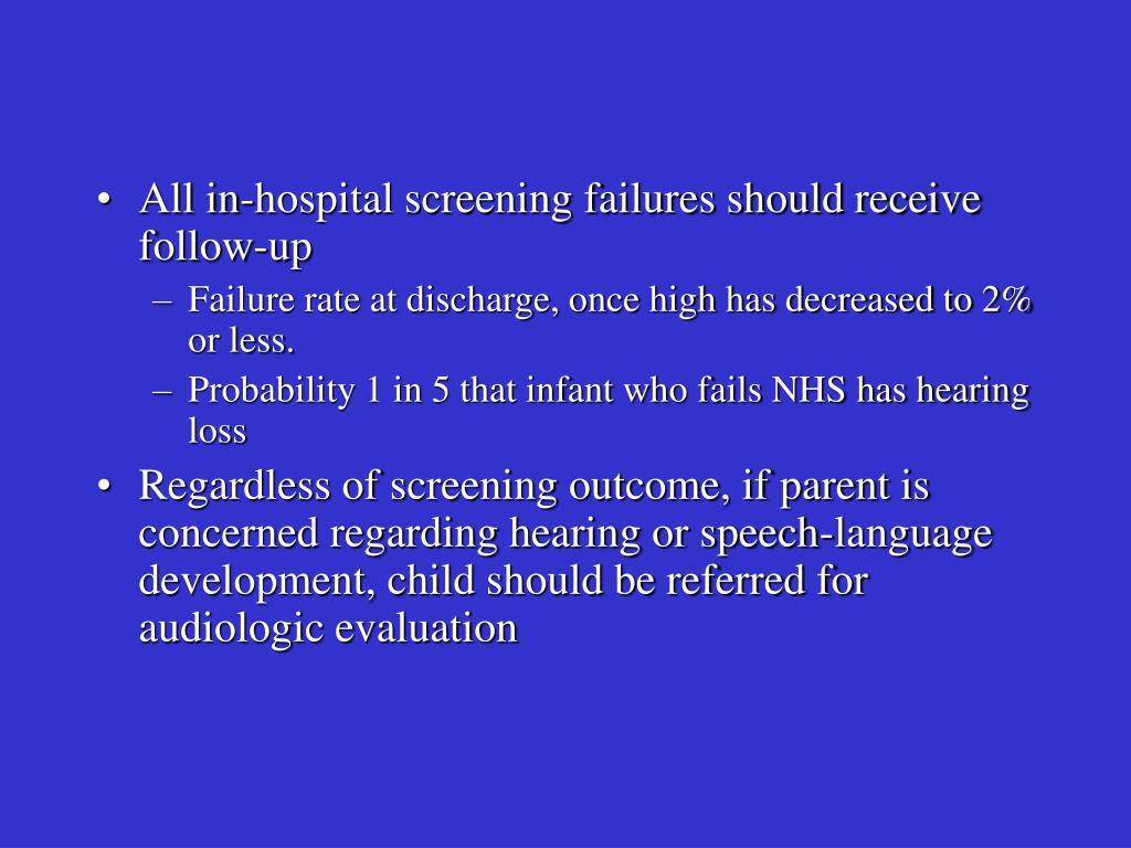 All in-hospital screening failures should receive follow-up