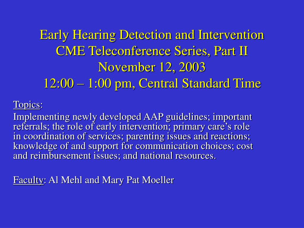 Early Hearing Detection and Intervention CME Teleconference Series, Part II