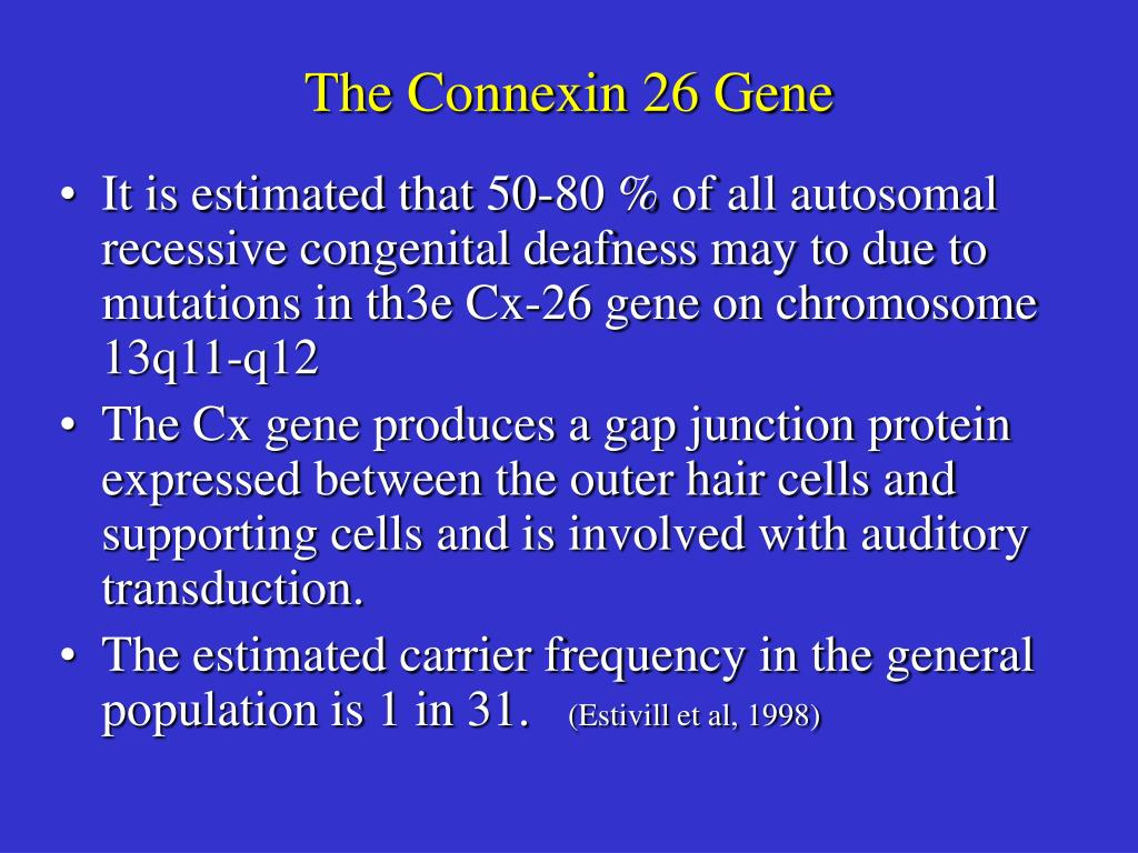 The Connexin 26 Gene