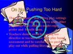 on not pushing too hard