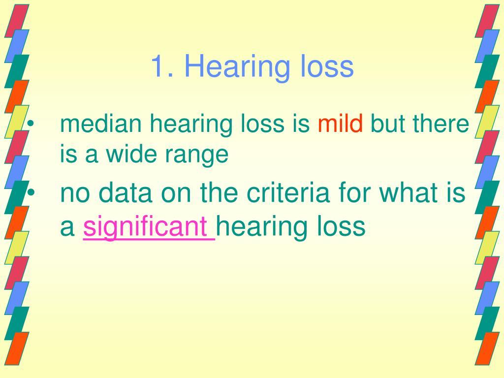1. Hearing loss