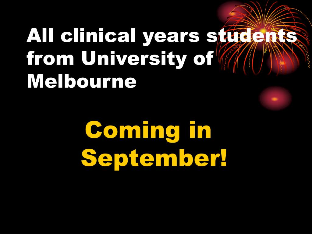 All clinical years students from University of Melbourne