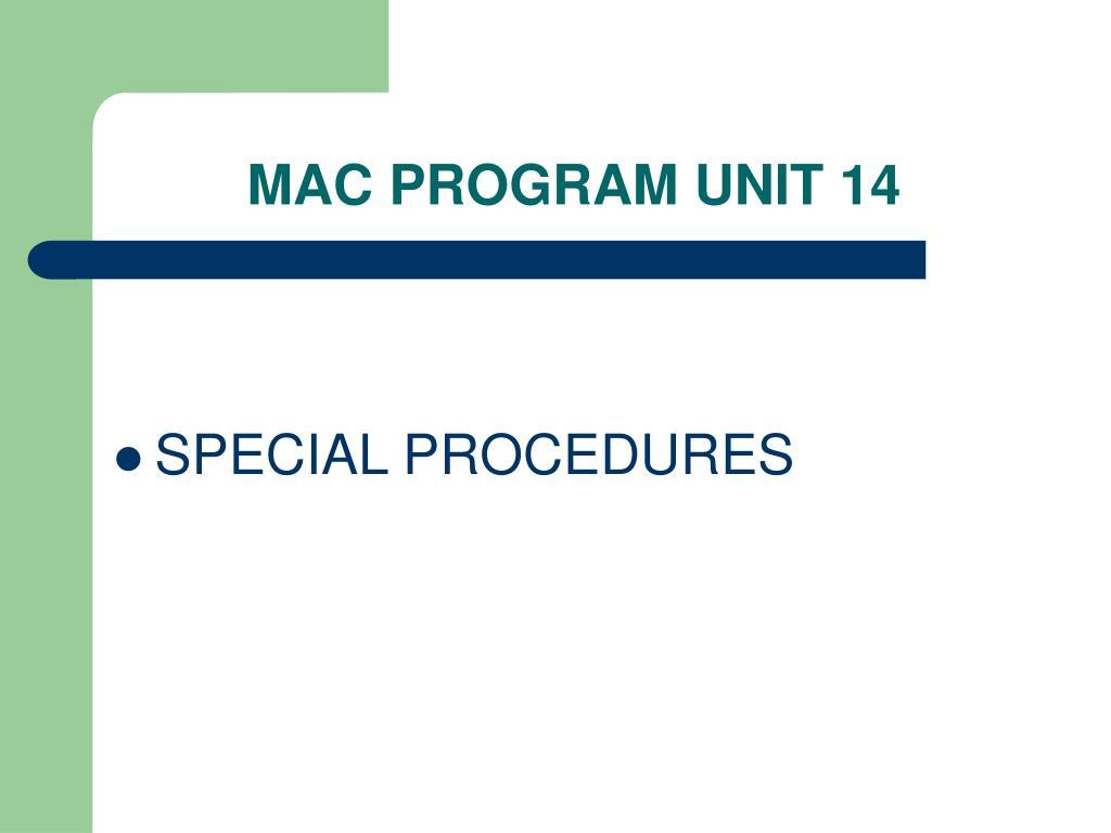 MAC PROGRAM UNIT 14