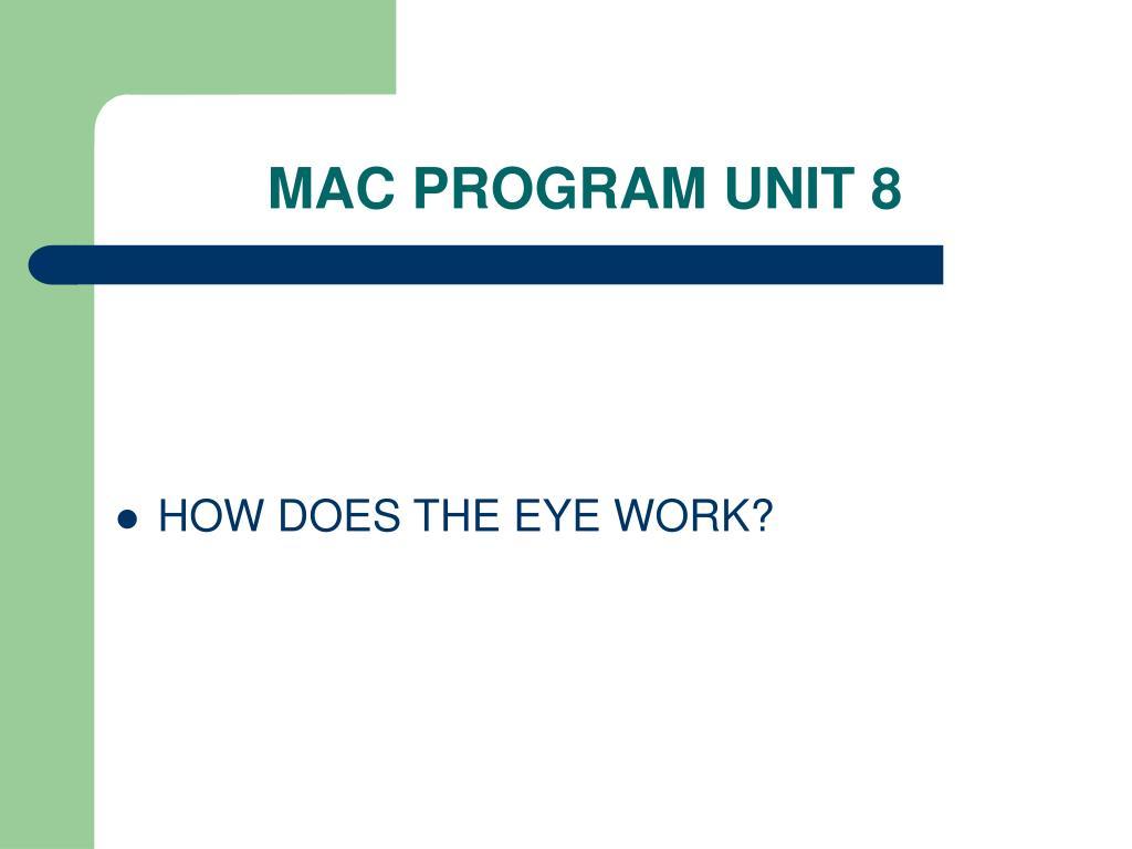 MAC PROGRAM UNIT 8