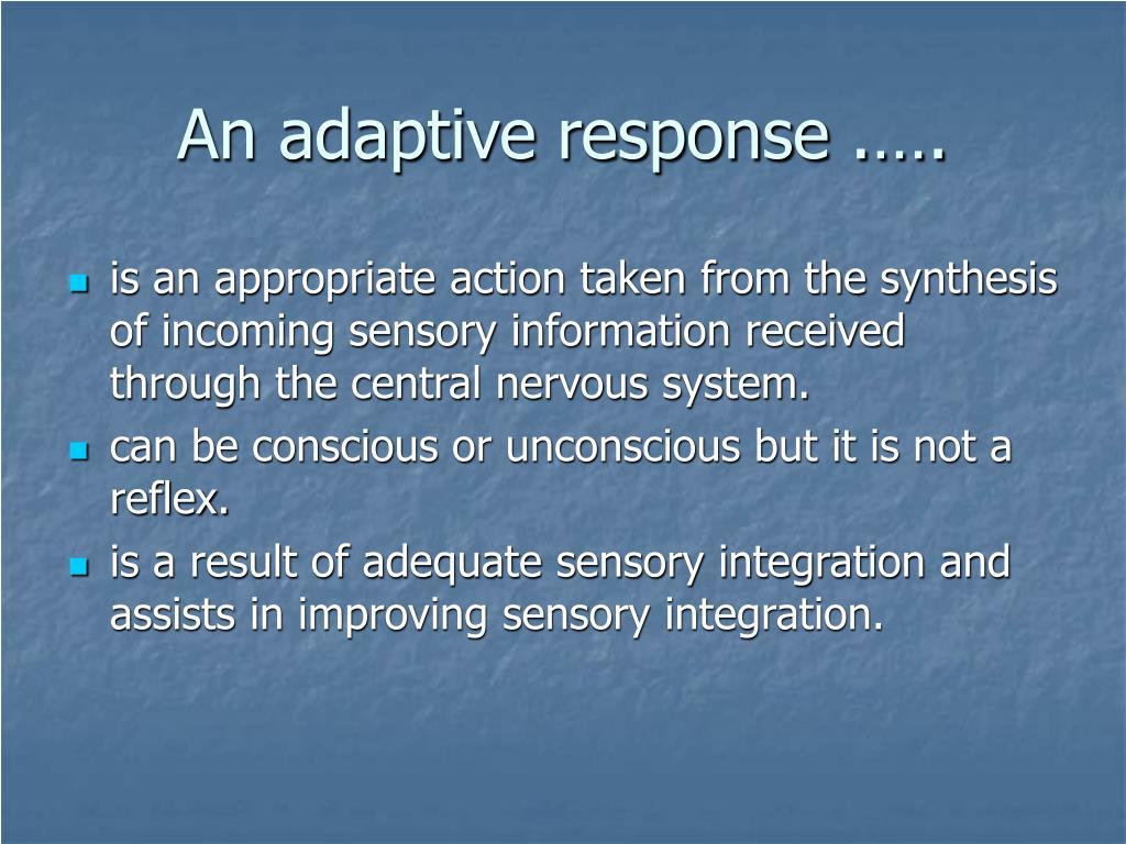 An adaptive response .….