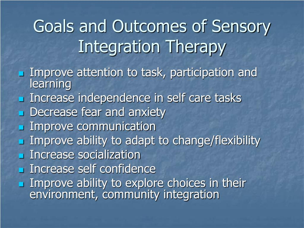 Goals and Outcomes of Sensory Integration Therapy