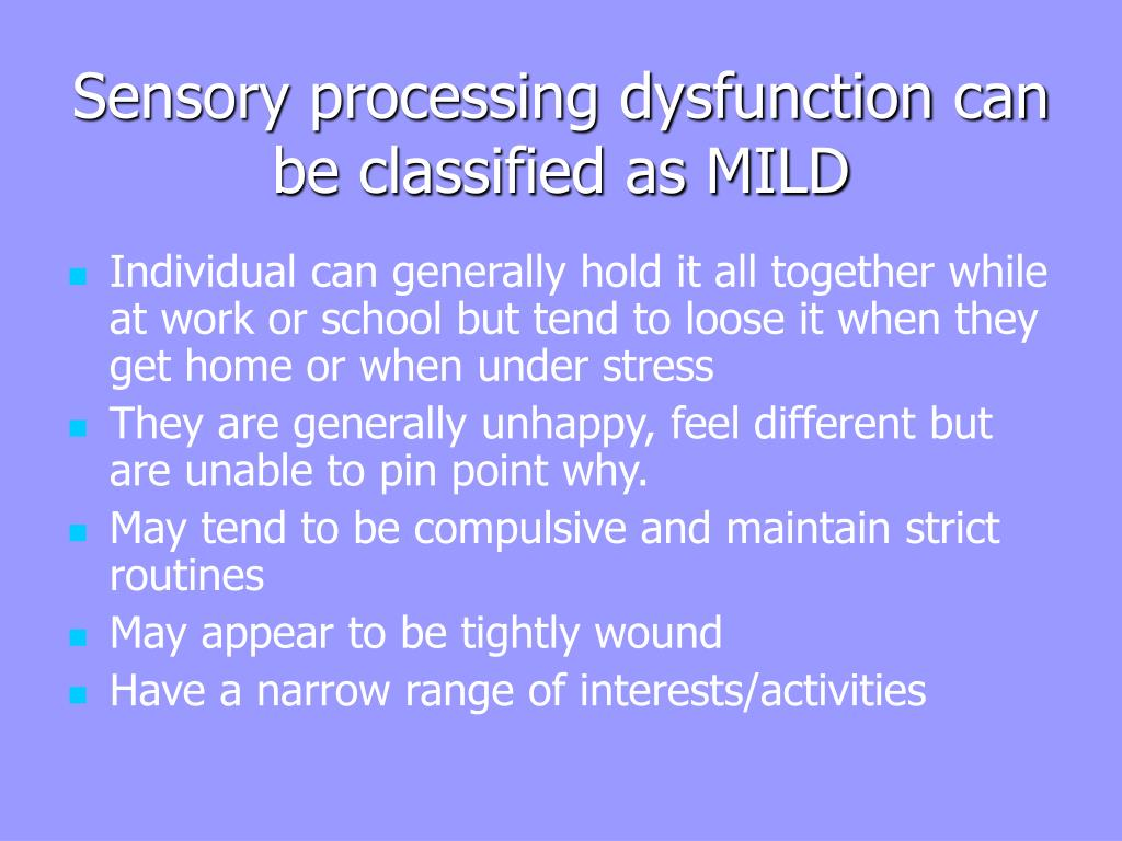 Sensory processing dysfunction can be classified as MILD