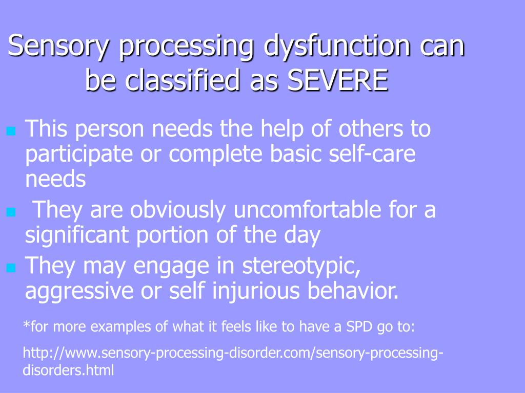 Sensory processing dysfunction can be classified as SEVERE