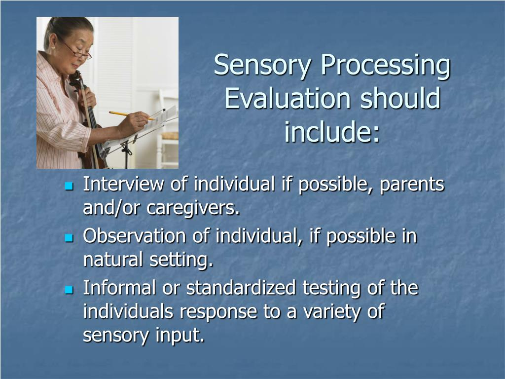 Sensory Processing Evaluation should include: