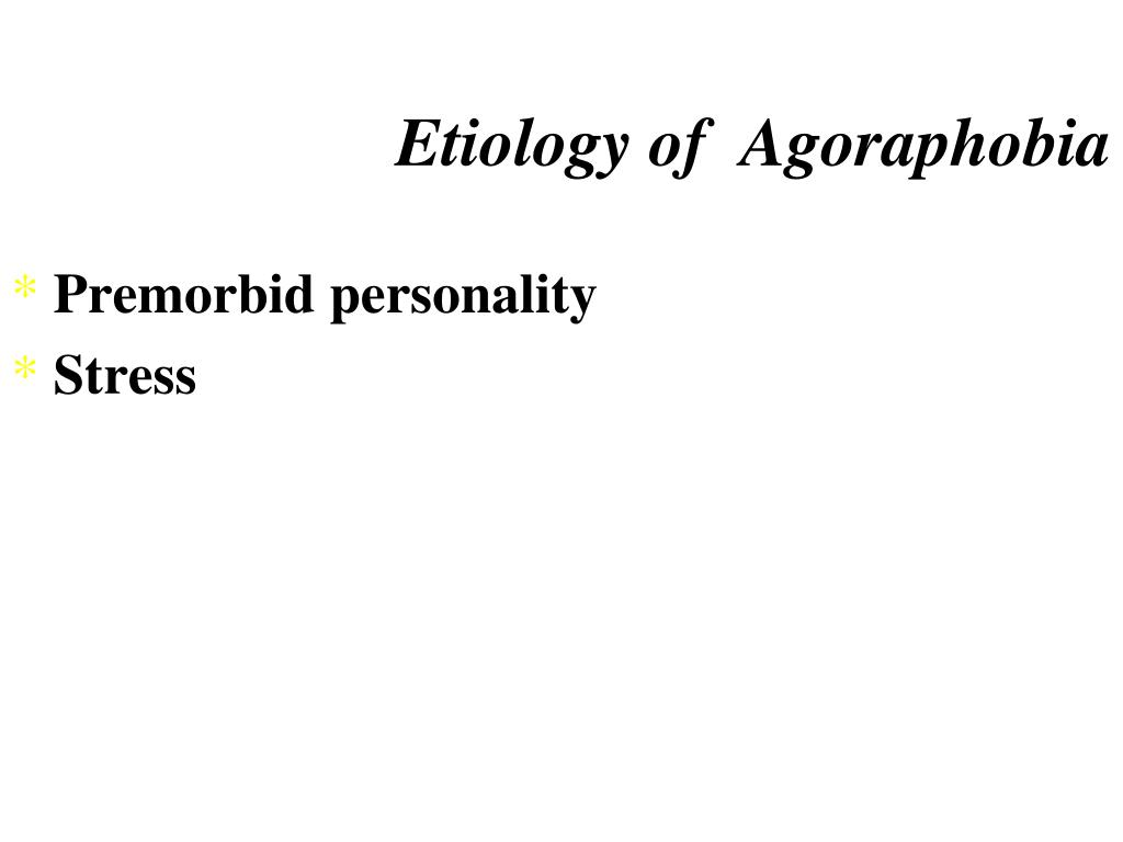 Etiology of  Agoraphobia