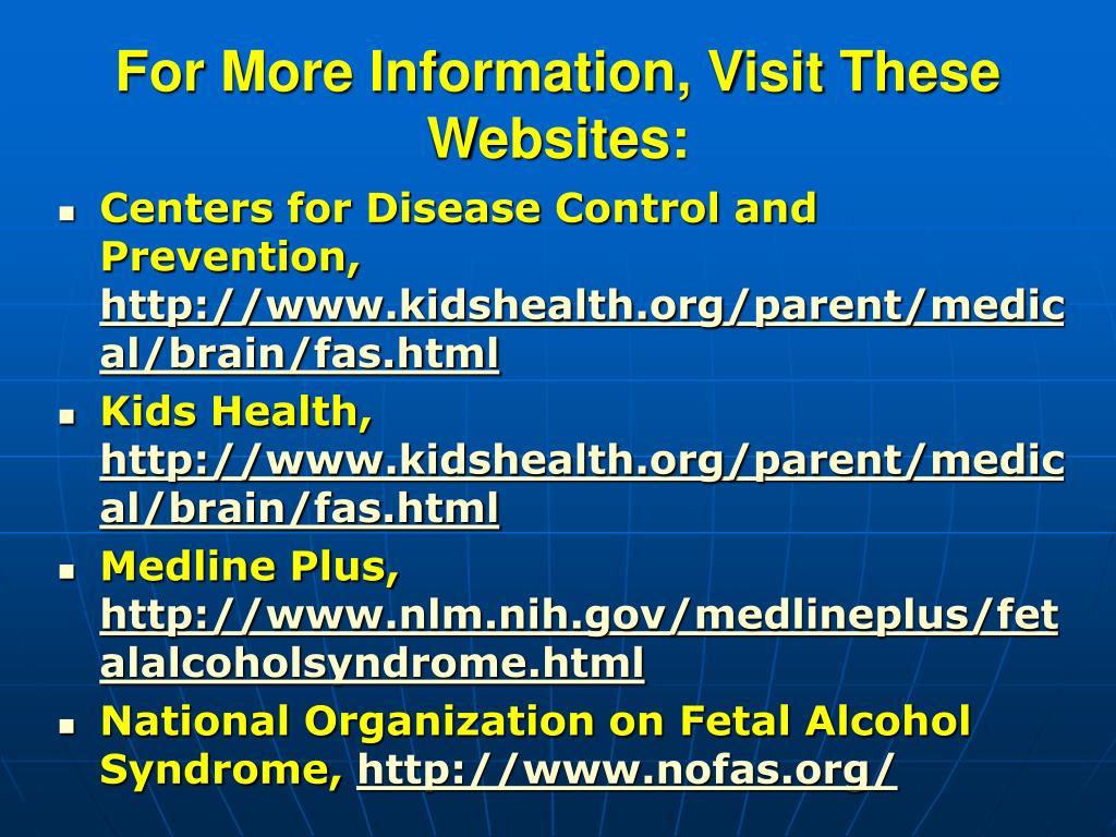 For More Information, Visit These Websites: