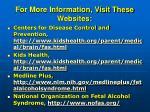 for more information visit these websites