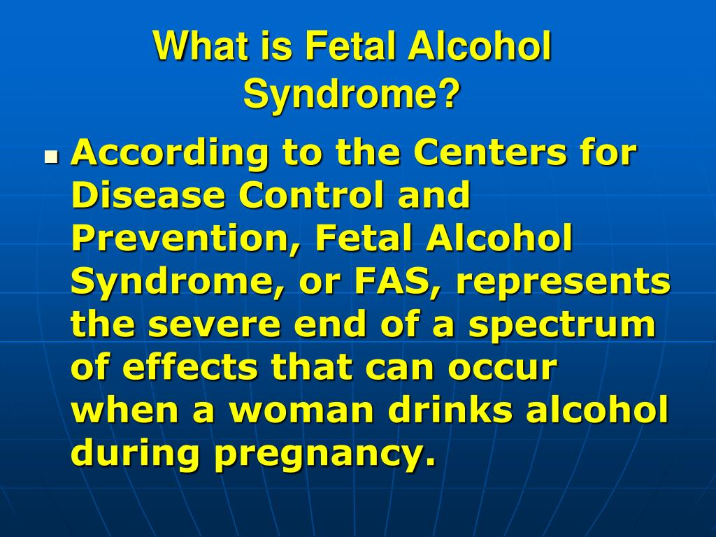 What is Fetal Alcohol Syndrome?