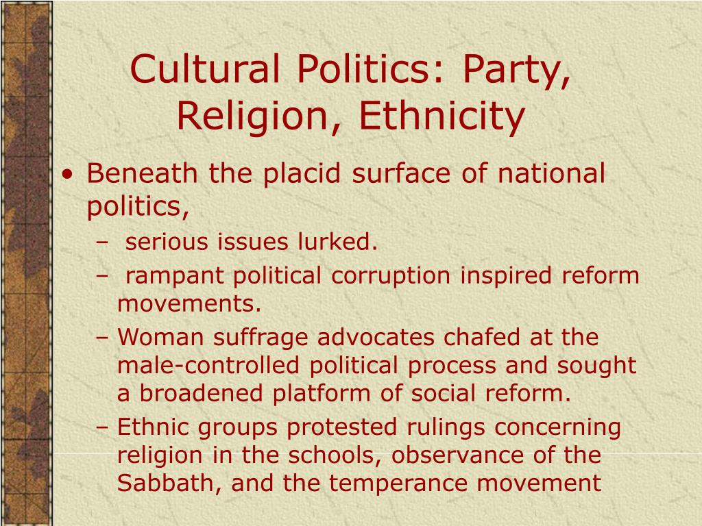 Cultural Politics: Party, Religion, Ethnicity