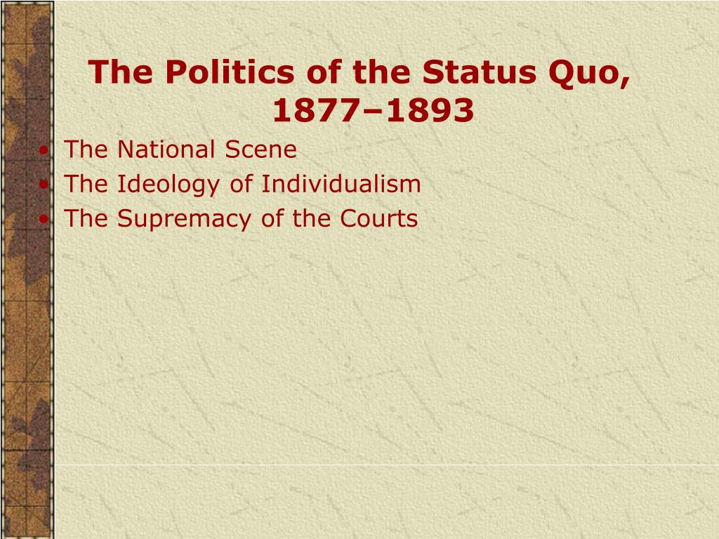 The Politics of the Status Quo, 1877–1893