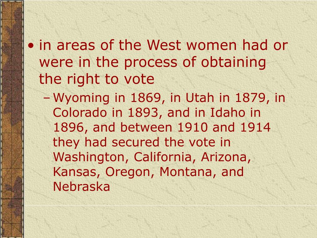 in areas of the West women had or were in the process of obtaining the right to vote