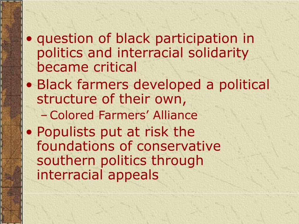 question of black participation in politics and interracial solidarity became critical
