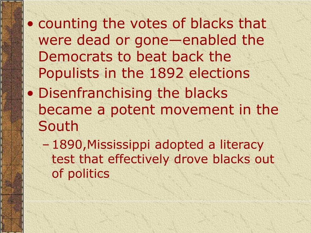 counting the votes of blacks that were dead or gone—enabled the Democrats to beat back the Populists in the 1892 elections