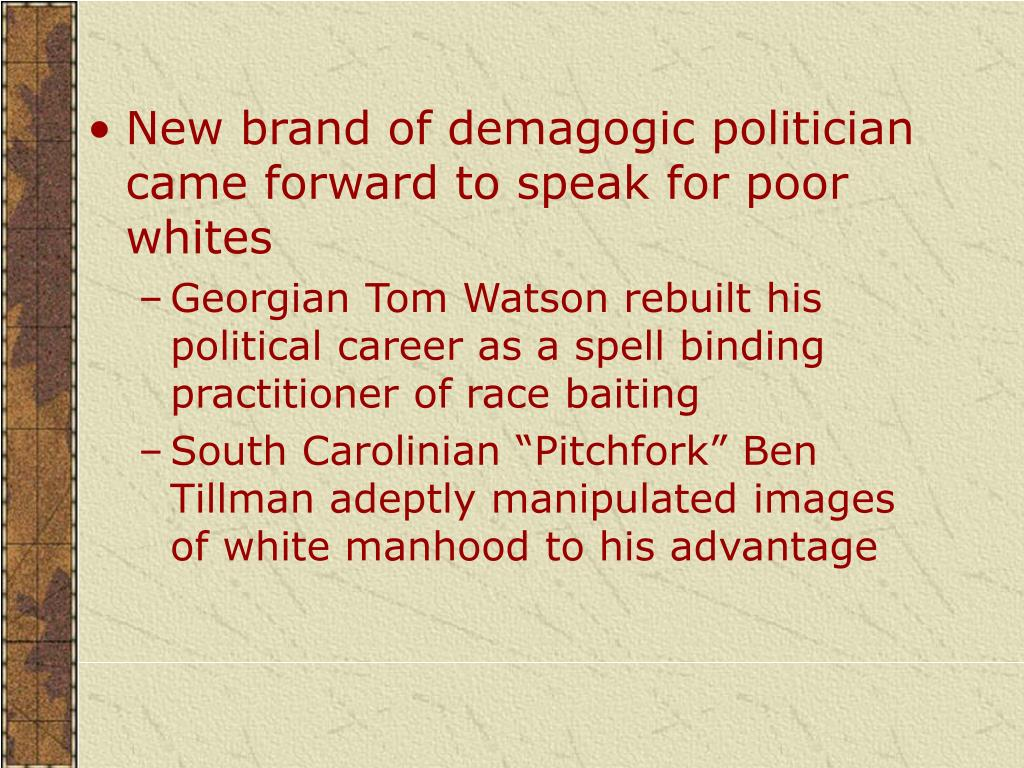 New brand of demagogic politician came forward to speak for poor whites