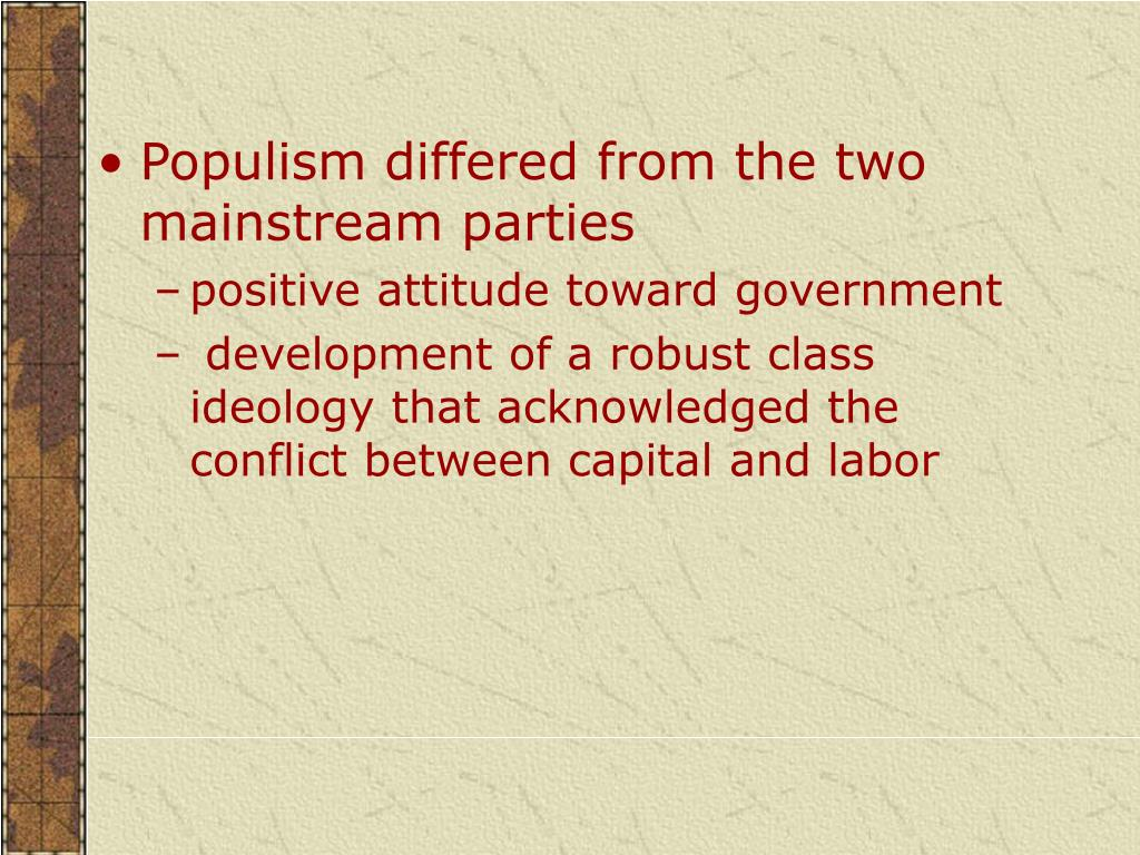 Populism differed from the two mainstream parties