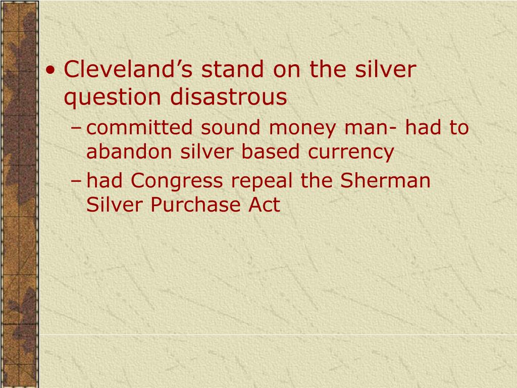 Cleveland's stand on the silver question disastrous