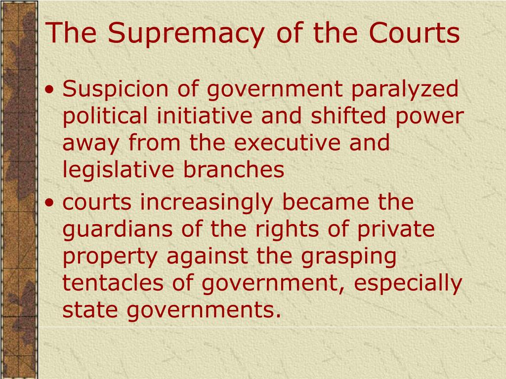 The Supremacy of the Courts
