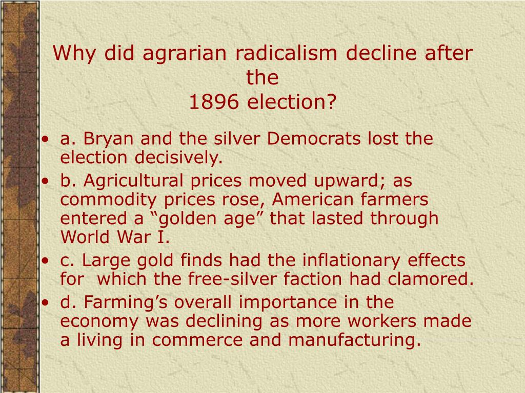 Why did agrarian radicalism decline after the
