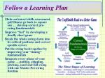 follow a learning plan