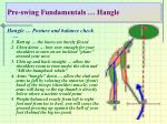 pre swing fundamentals hangle