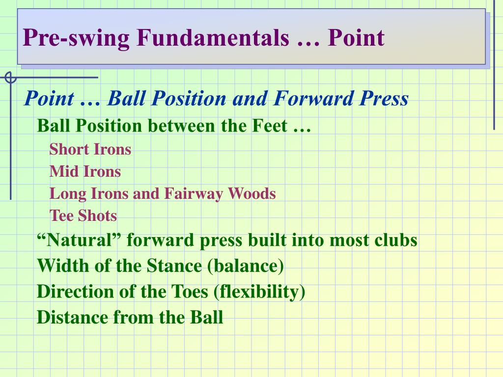 Pre-swing Fundamentals … Point