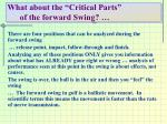 what about the critical parts of the forward swing