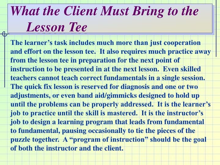 What the client must bring to the lesson tee l.jpg