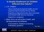is quality healthcare for children different than adults