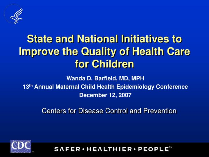 State and national initiatives to improve the quality of health care for children l.jpg