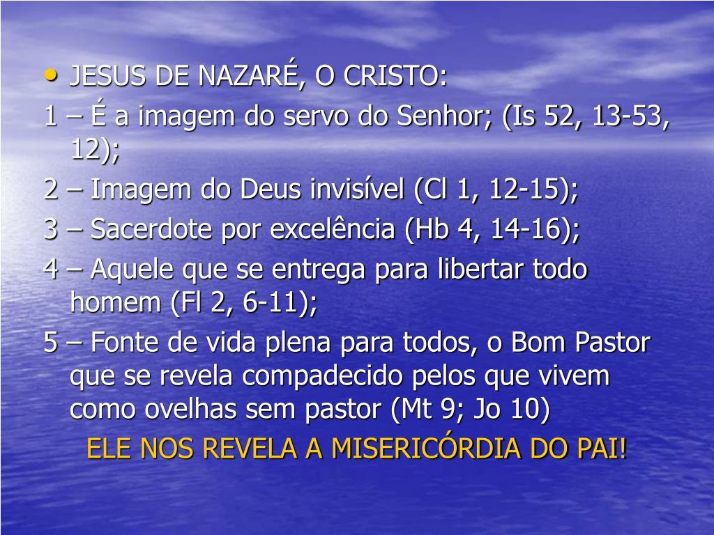 JESUS DE NAZARÉ, O CRISTO:
