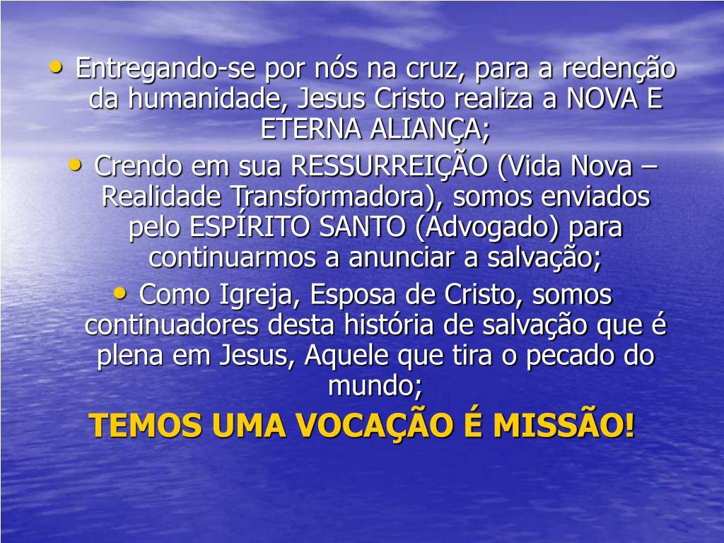 Entregando-se por nós na cruz, para a redenção da humanidade, Jesus Cristo realiza a NOVA E ETERNA ALIANÇA;