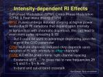 intensity dependent ri effects